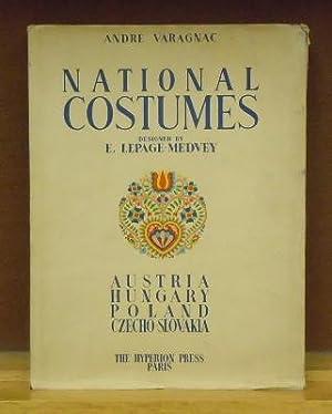 National Costumes. Austria, Hungary, Poland, Czecho-Slovakia: Varagnac, Andre