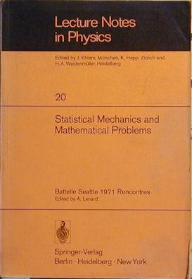 Statistical Mechanics and Mathematical Problems: Battelle Seattle 1971 Rencontres: Battelle Seattle...