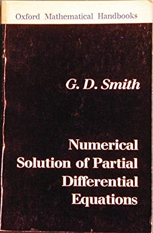 Numerical Solution of Partial Differential Equations, with Exercises and Worked Solutions: Smith, ...