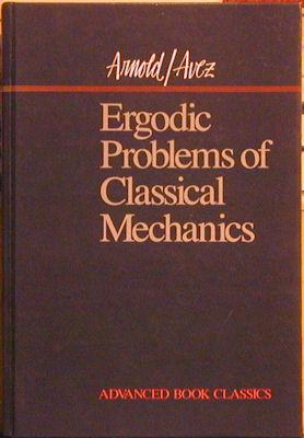 Ergodic Problems of Classical Mechanics: Arnold, V. I.;Avez, A.