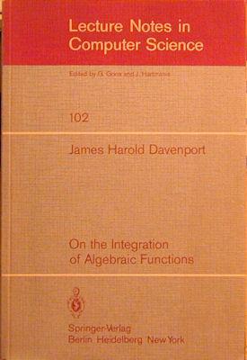 On the Integration of Algebraic Functions: Davenport, James Harold