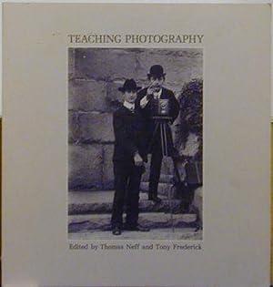 Teaching Photography: Neff, Thomas;Frederick, Tony