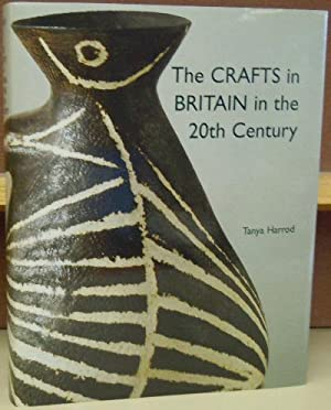The Crafts in Britain in the 20th Century: Harrod, Tanya