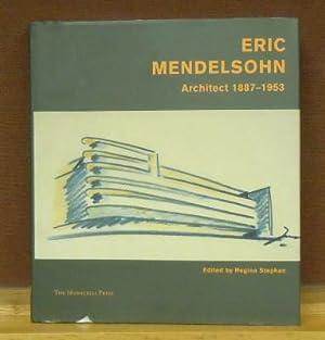Erich Mendelsohn: Architect 1887-1953: Stephan, Regina