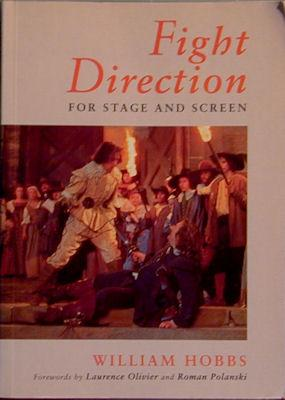 Fight Direction for Stage and Screen: Hobbs, William