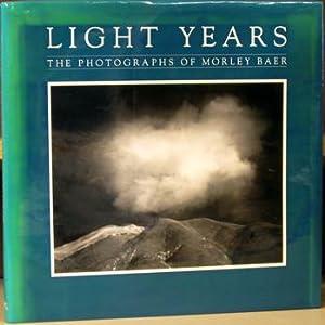 Light Years : The Photographs of Morley Baer: Jordan, Jim; edited by David Featherstone