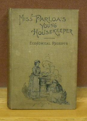 Miss Parloa's Young Housedeeper, Designed Especially to Aid Beginners: Maria Parloa