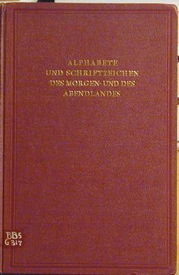 Alphabete Und Schriftzeichen Des morgen- Und Des Abendlandes: Reichdruckerei