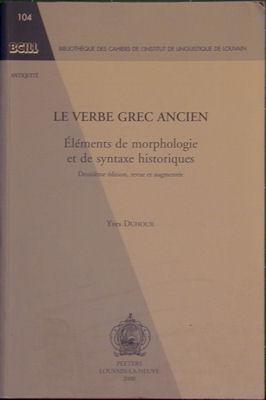 Le Verbe Grec Ancien: elements De Morphologie Et De Syntaxe Historiques: Duhoux, Yves
