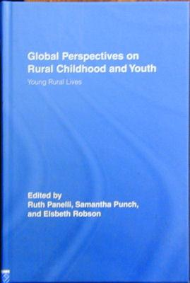 Global Perspectives on Rural Childhood and Youth: Young Rural Lives: Panelli, Ruth et al