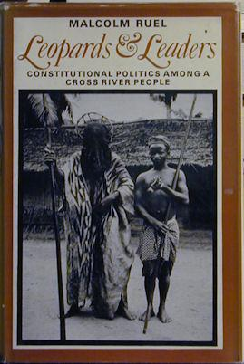 Leopards And Leaders: Constitutional Politics Among A Cross River People: Ruel, Malcolm