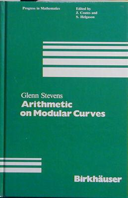 Arithmetic on Modular Curves: Stevens, Glenn H.
