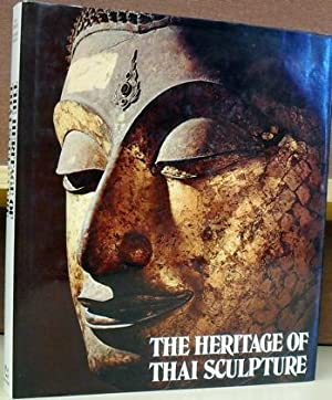 The Heritage of Thai Sculpture: Boisselier, Jean ; Beurdeley, Jean-Michel