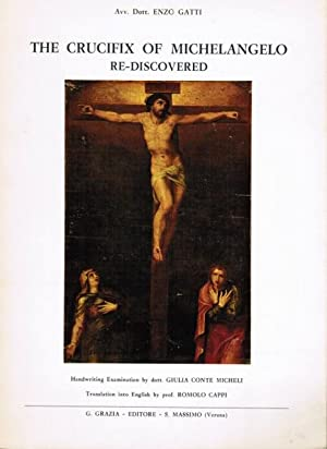 the crucifix of michelangelo re discovered rediscovered