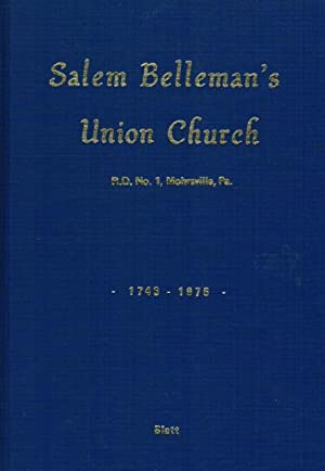 Salem Belleman's Union Church, Centre Township, Berks County, Pennsylvania: a ...