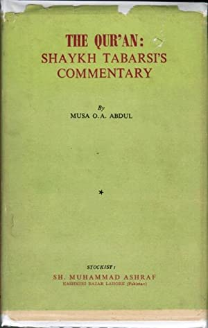 The Qur'an: Shaykh Tabarsi's Commentary: Musa O. A.