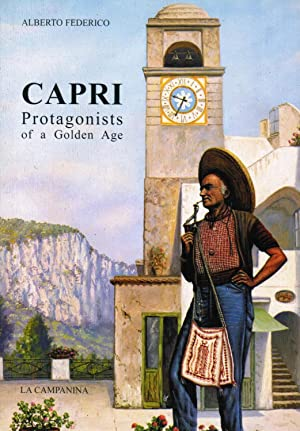 Capri: Protagonists of a Golden Age: Federico, Alberto; translated by Gabriele and Gordon Poole; ...