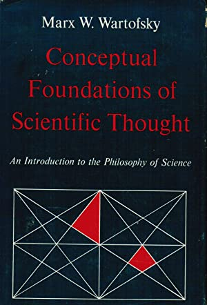 Conceptual Foundations of Scientific Thought: An Introduction: Wartofsky, M.W.