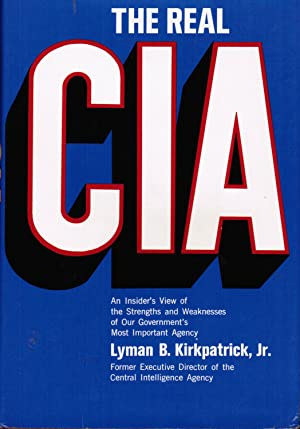 The Real CIA: An Insider's View of the Strengths and Weaknesses of Our Government's Most ...