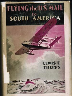 Flying the U.S. Mail to South America : How Pan American Airships Carry on in Sun and Storm Above ...