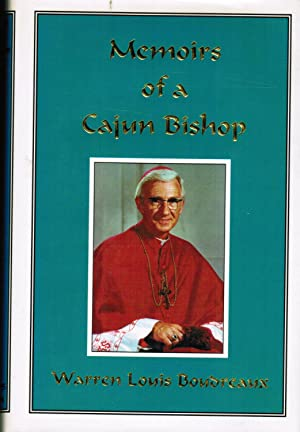 Memoirs of a Cajun Bishop: Boudreaux, Warren Louis