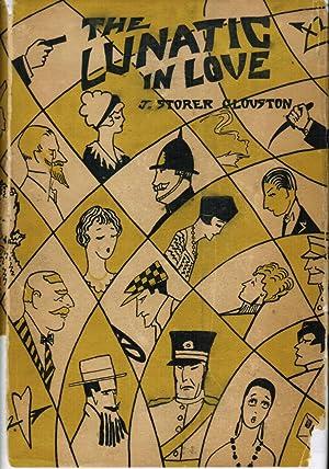The Lunatic in Love: J. Storer Clouston