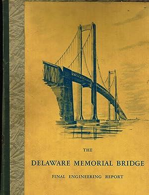 The Delaware Memorial Bridge Over the Delaware River: Final Engineering Report: Howard, Needles, ...