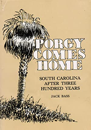 Porgy Comes Home; South Carolina.After 300 Years: Jack Bass