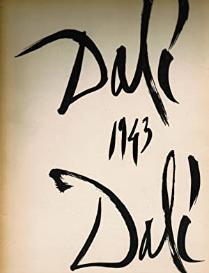 Dali 1943: An Exhibition of Drawings and Paintings By Dali, April 14 to May 5, 1943: Introduction ...