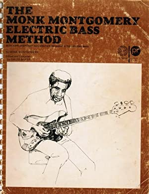 The Monk Montgomery Electric Bass Method, with Supplementary Information Regarding the Upright Bass...