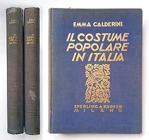 Il costume popolare in Italia 2 volumi: Emma Calderini