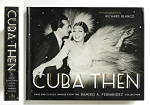 Cuba Then - Images from Ramiro Fernàndez Collection Monacelli Press 2012