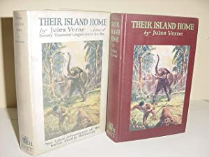 THEIR ISLAND HOME : The Later Adventures of the Swiss Family Robinson
