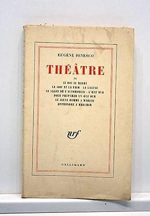 Théâtre IV. Le roi se meurt. La: IONESCO (Eugène).
