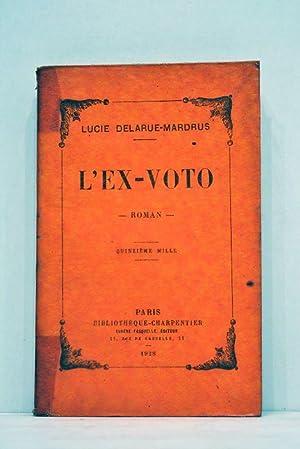 L'Ex-voto. Roman. Quinzième mille.: DELARUE-MARDRUS (Lucie).
