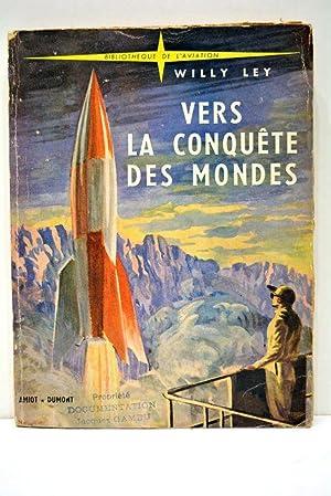 """Vers la conquête des mondes (""""Rockets, missiles: LEY (Willy)."""