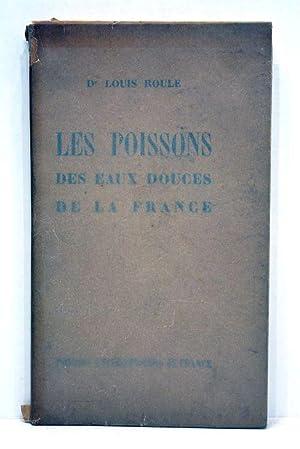 Les poissons des eaux douces de la: ROULE (Dr Louis).