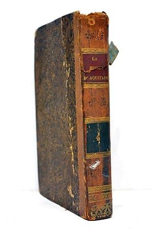 RUCHE (La) d'Aquitaine, recueil littéraire et politique.