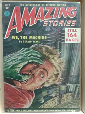 We, The Machine, July 1951, Amazing Stories, Vol. 25, Number 7, Pulp Magazine