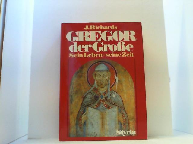 Gregor der Grosse. Sein Leben - seine: Richards, Jeffrey,