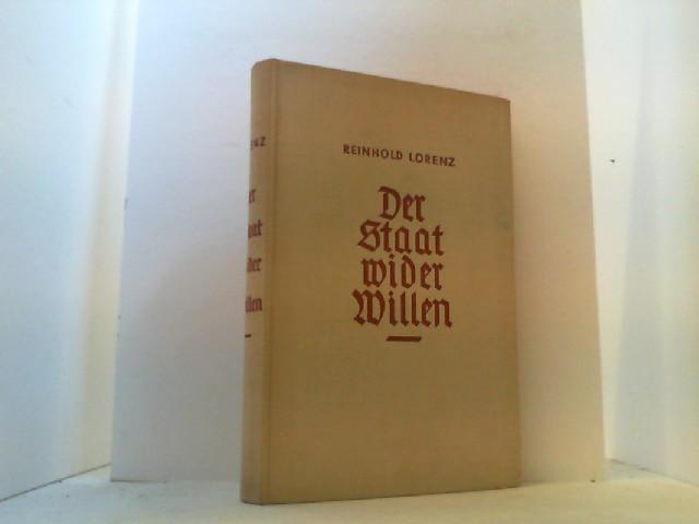 Der Staat wider Willen. Österreich 1918-1938.: Lorenz, Reinhold,