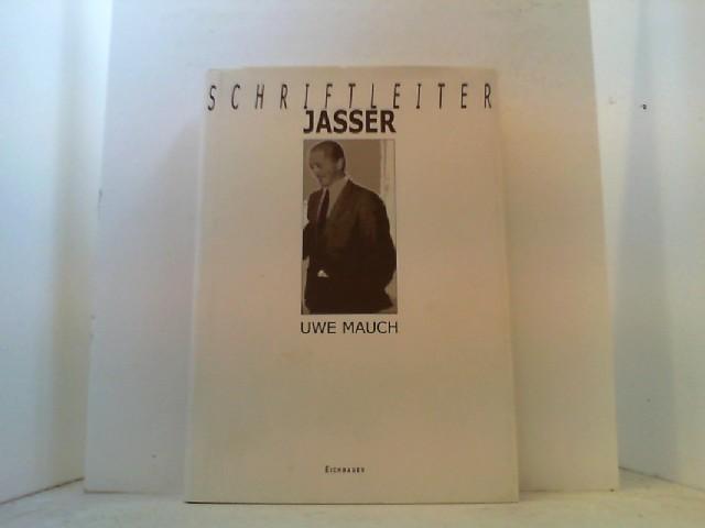 Schriftleiter Jasser. Die fortgesetzten Karrieren eines NS-Journalisten