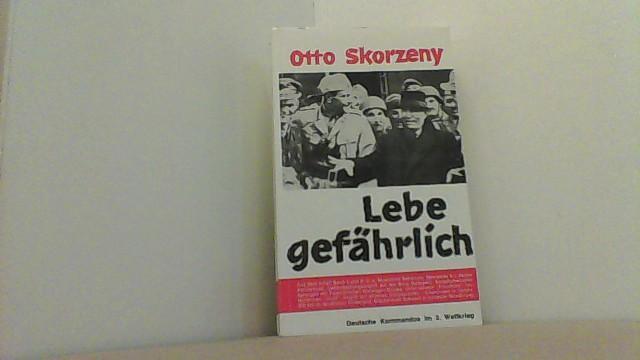 Lebe gefährlich.: Skorzeny, Otto,