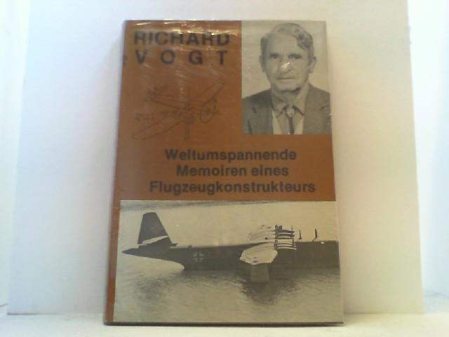 Weltumspannende Memoiren eines Flugzeug-Konstrukteurs.: Vogt, Richard,