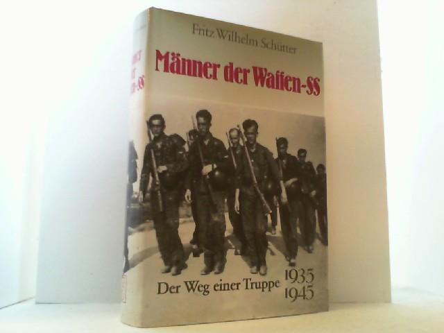 Männer der Waffen-SS. Der Weg einer Truppe: Schütter, Fritz Wilhelm,