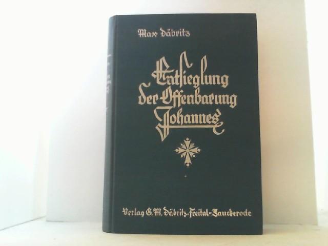 Entsieglung der Offenbarung Johannes.: Däbritz, Max,