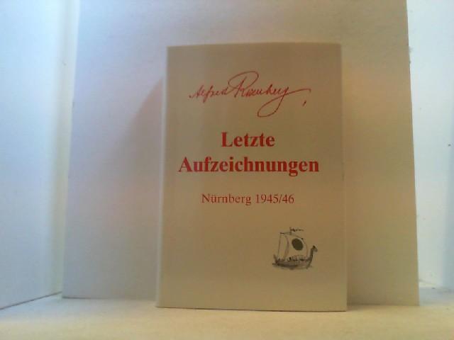 Letzte Aufzeichnungen. Nürnberg 1945/46.: Rosenberg, Alfred,