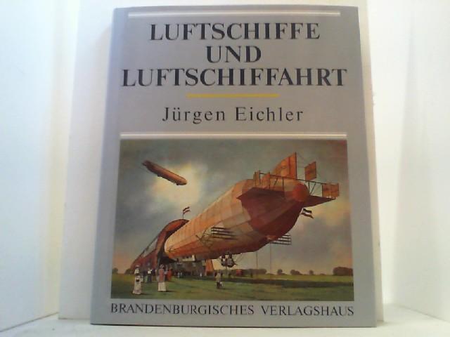 Luftschiffe und Luftschiffahrt.: Eichler, Jürgen,