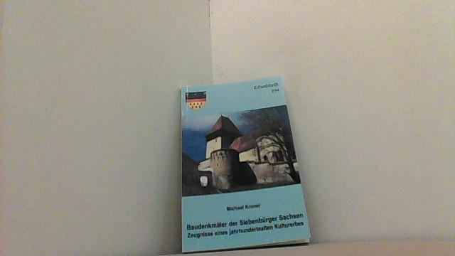 Baudenkmäler der Siebenbürger Sachsen. Zeugnisse eines jahrhundertealten: Kroner, Michael,