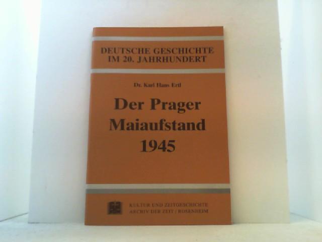 Der Prager Maiaufstand 1945.: Ertl, Karl Hans,